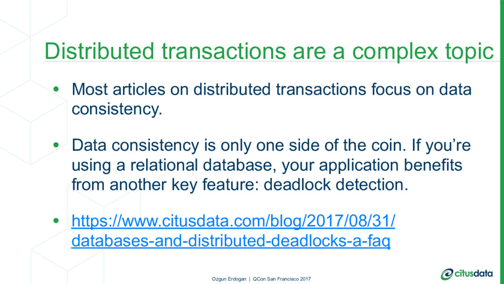 Distributed transactions are a complex topic • ...