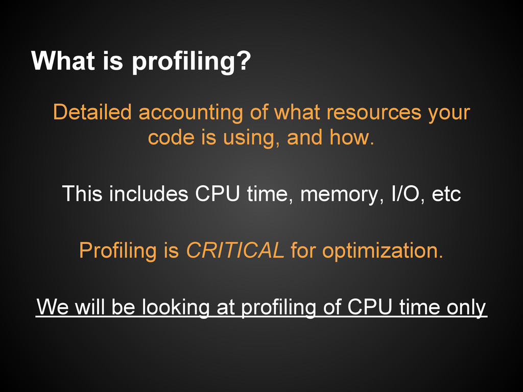 What is profiling? Detailed accounting of what ...