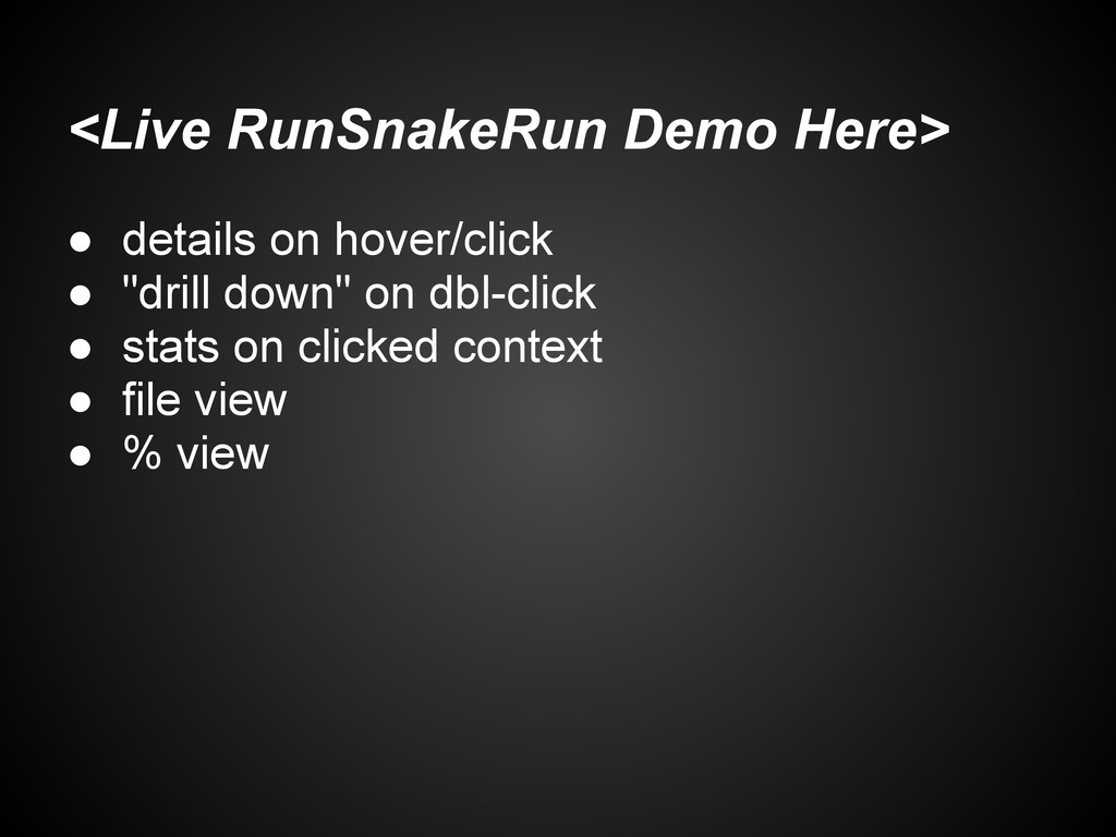 runsnake silly_delay.profile Note that there is...