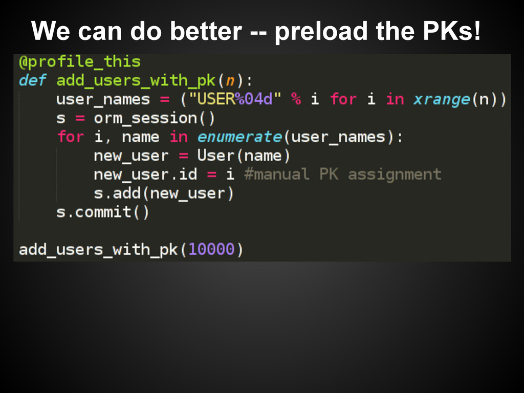 We can do better -- preload the PKs!
