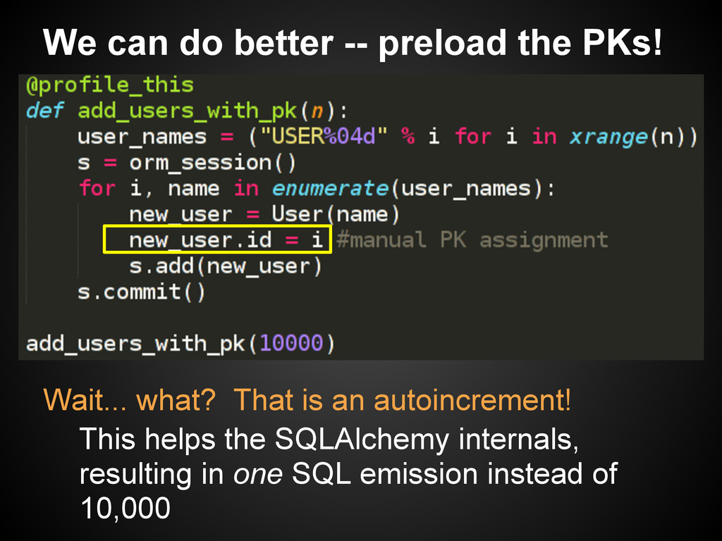We can do better -- preload the PKs! Wait... wh...