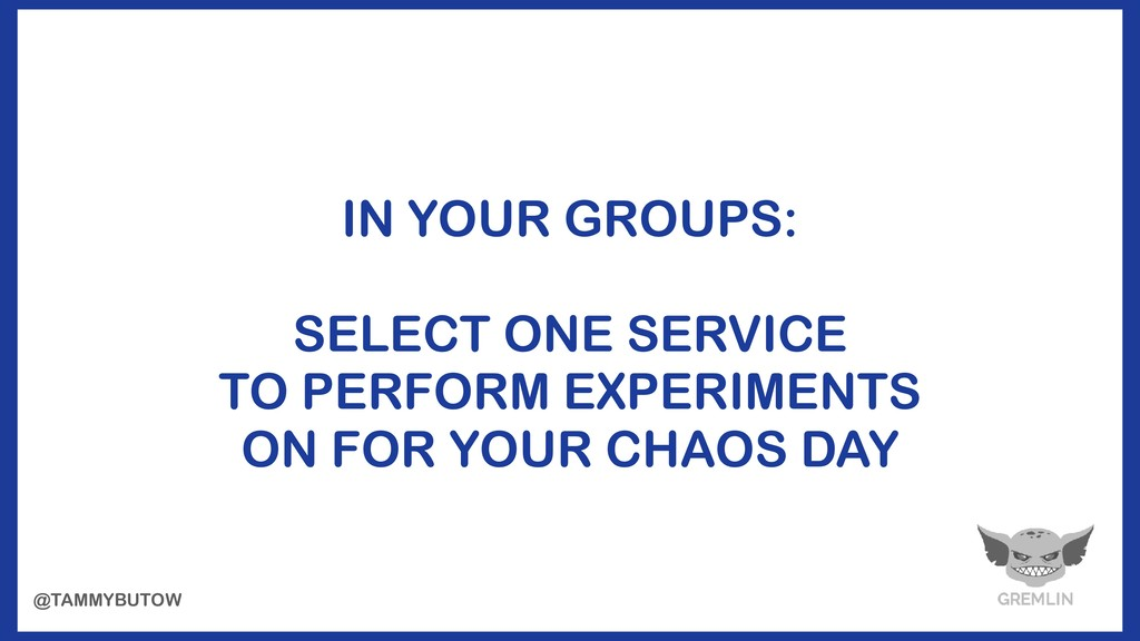 IN YOUR GROUPS: SELECT ONE SERVICE