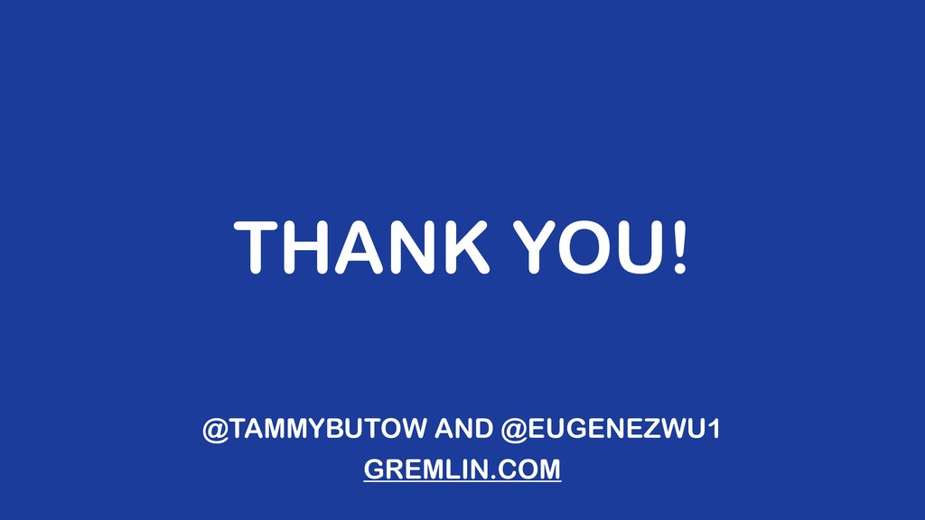 THANK YOU! @TAMMYBUTOW AND @EUGENEZWU1 GREMLIN....