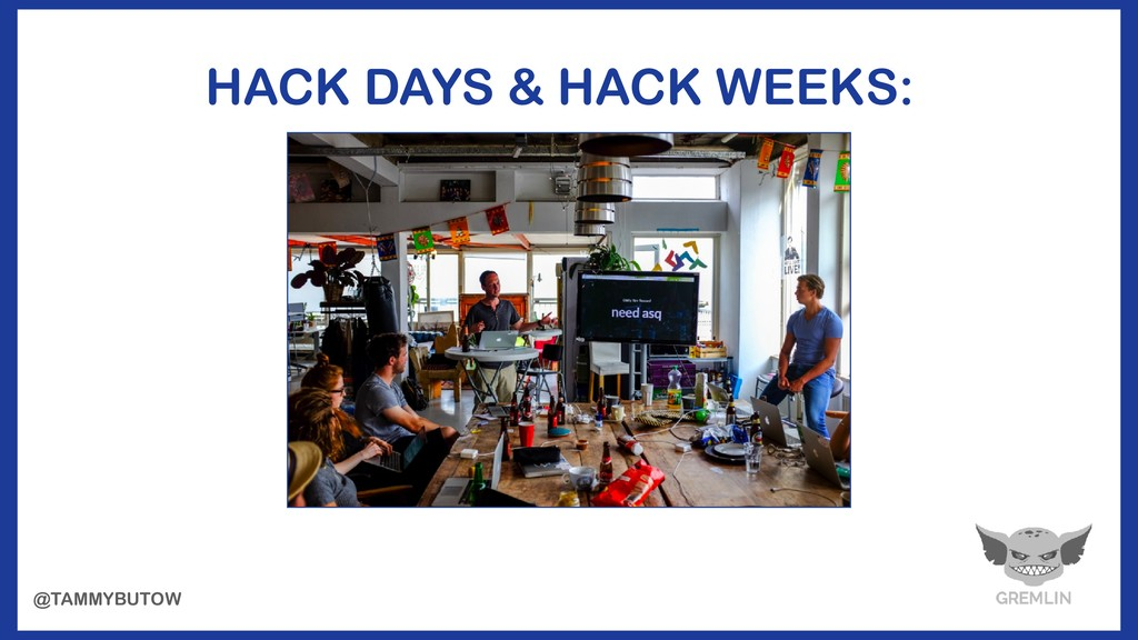 HACK DAYS & HACK WEEKS: @TAMMYBUTOW