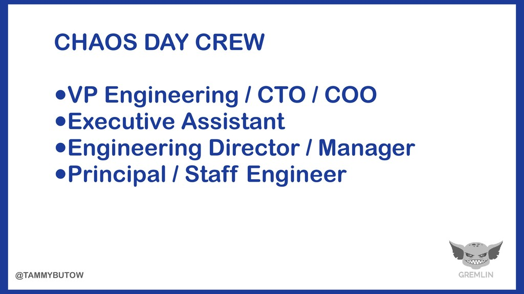 CHAOS DAY CREW •VP Engineering / CTO / COO •Exe...