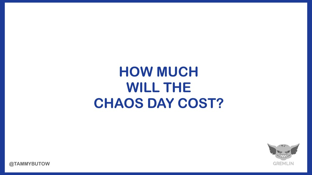 HOW MUCH WILL THE CHAOS DAY COST? @TAMMYBUTOW
