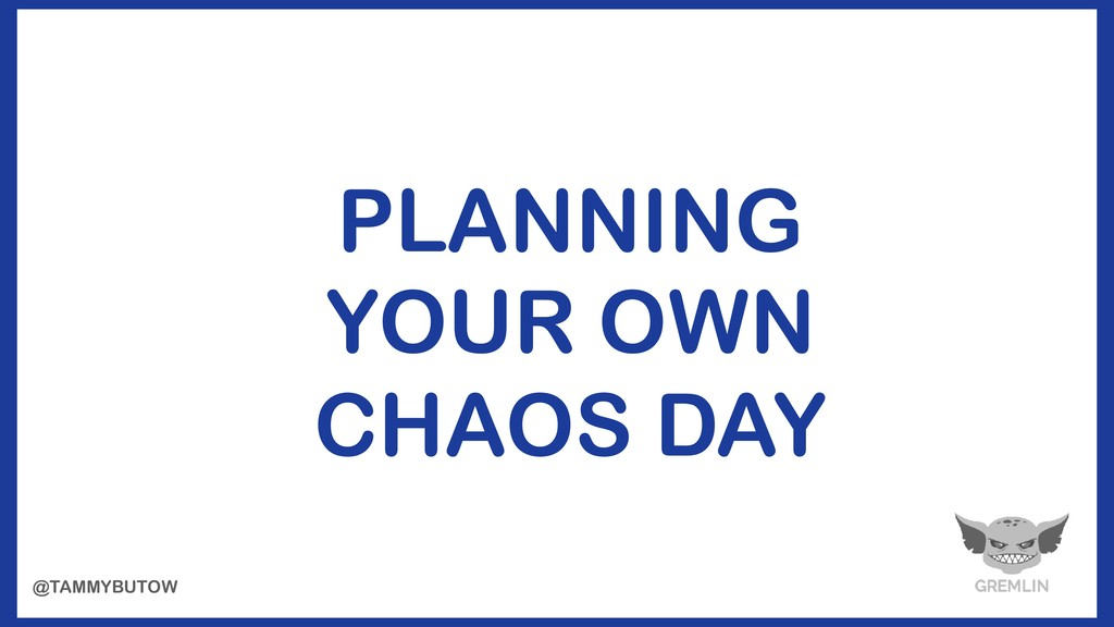 PLANNING YOUR OWN CHAOS DAY @TAMMYBUTOW