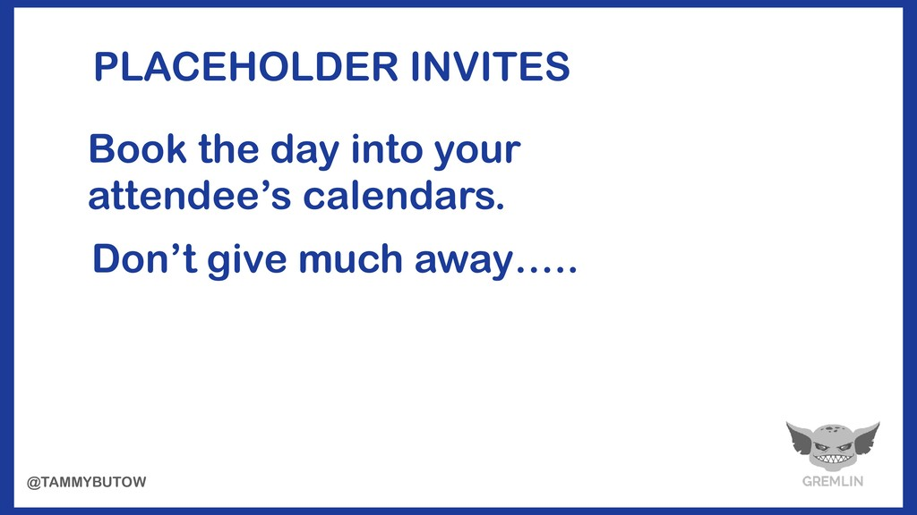 PLACEHOLDER INVITES Book the day into your atte...