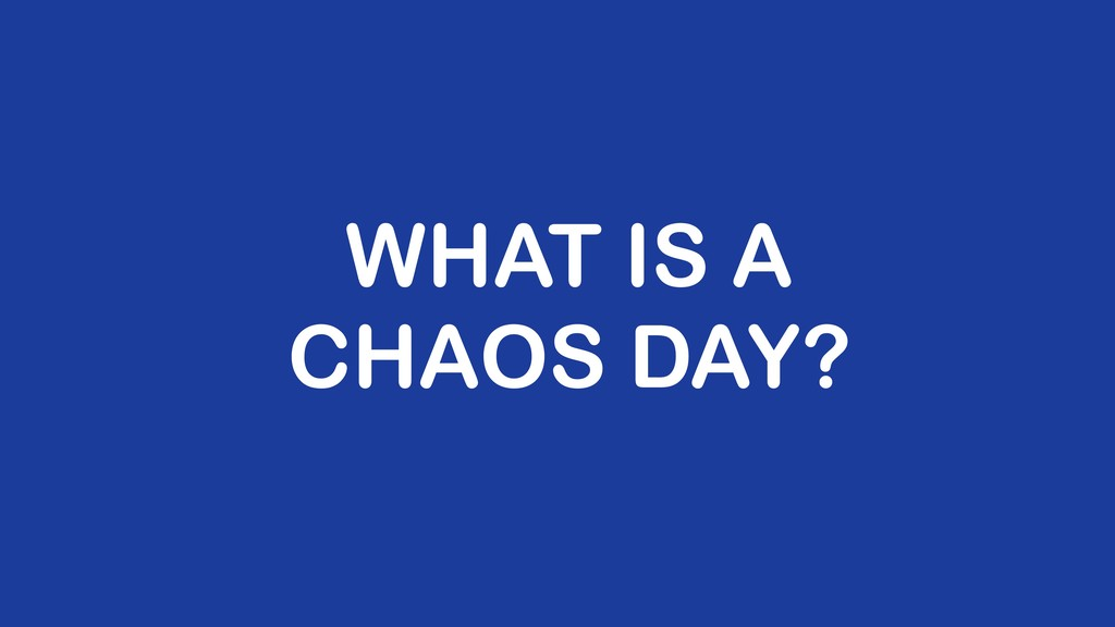 WHAT IS A CHAOS DAY?