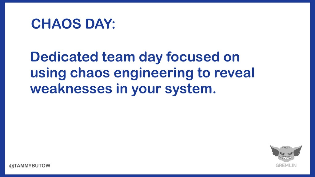 CHAOS DAY: Dedicated team day focused on using ...