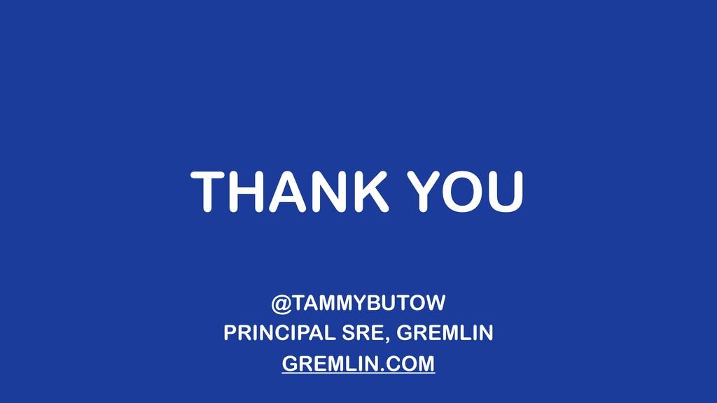 THANK YOU PRINCIPAL SRE, GREMLIN @TAMMYBUTOW GR...