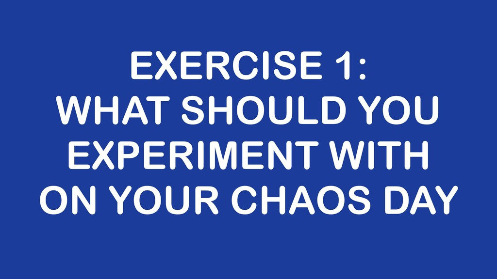 EXERCISE 1: WHAT SHOULD YOU EXPERIMENT WITH ON ...