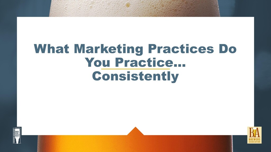 What Marketing Practices Do You Practice… Consi...