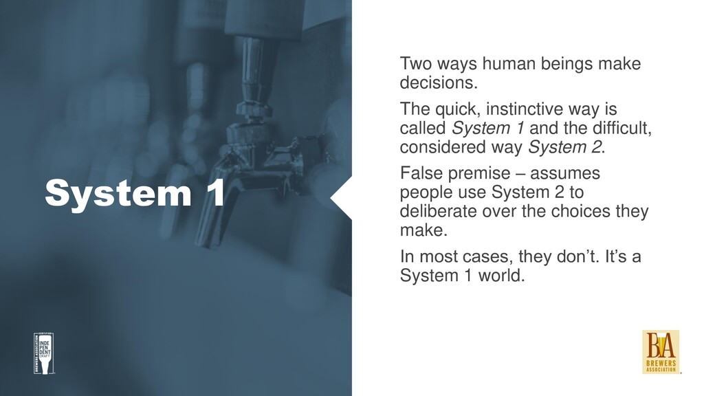 System 1 Two ways human beings make decisions. ...