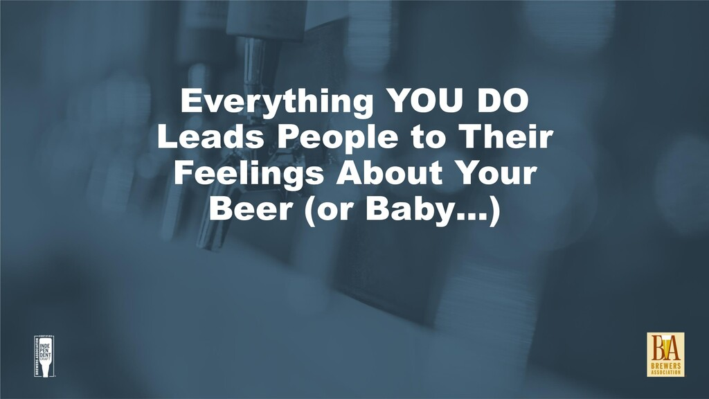 Everything YOU DO Leads People to Their Feeling...