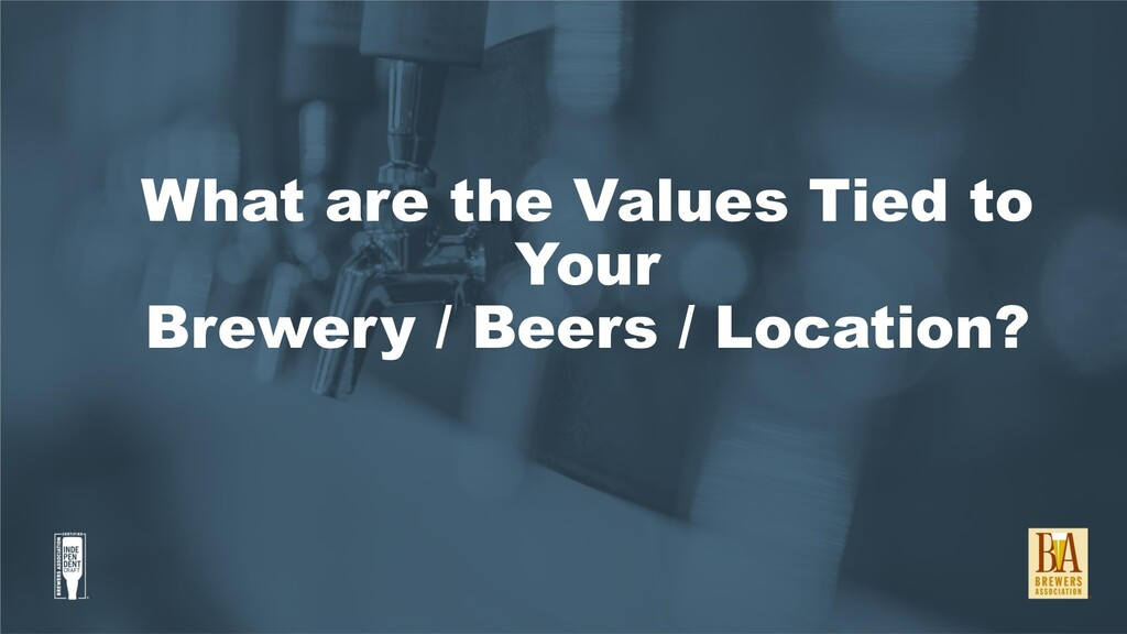 What are the Values Tied to Your Brewery / Beer...