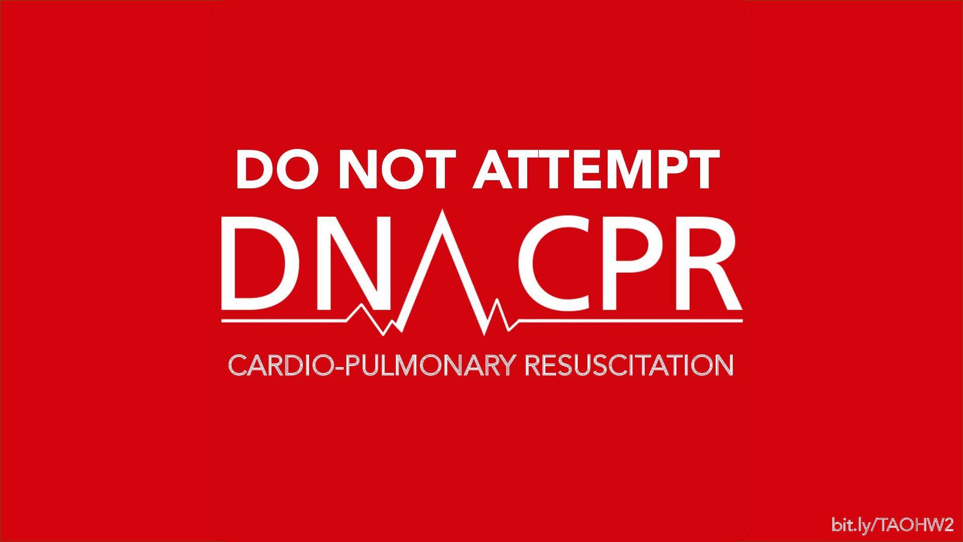 CARDIO-PULMONARY RESUSCITATION DO NOT ATTEMPT b...