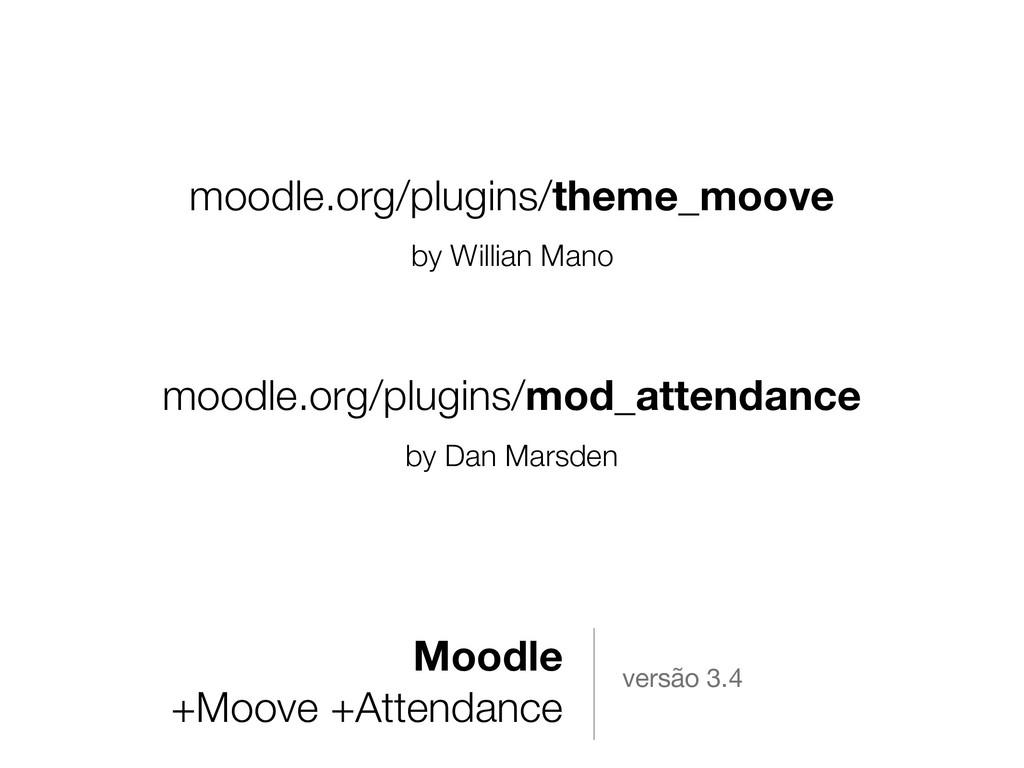 Moodle +Moove +Attendance versão 3.4 moodle.org...