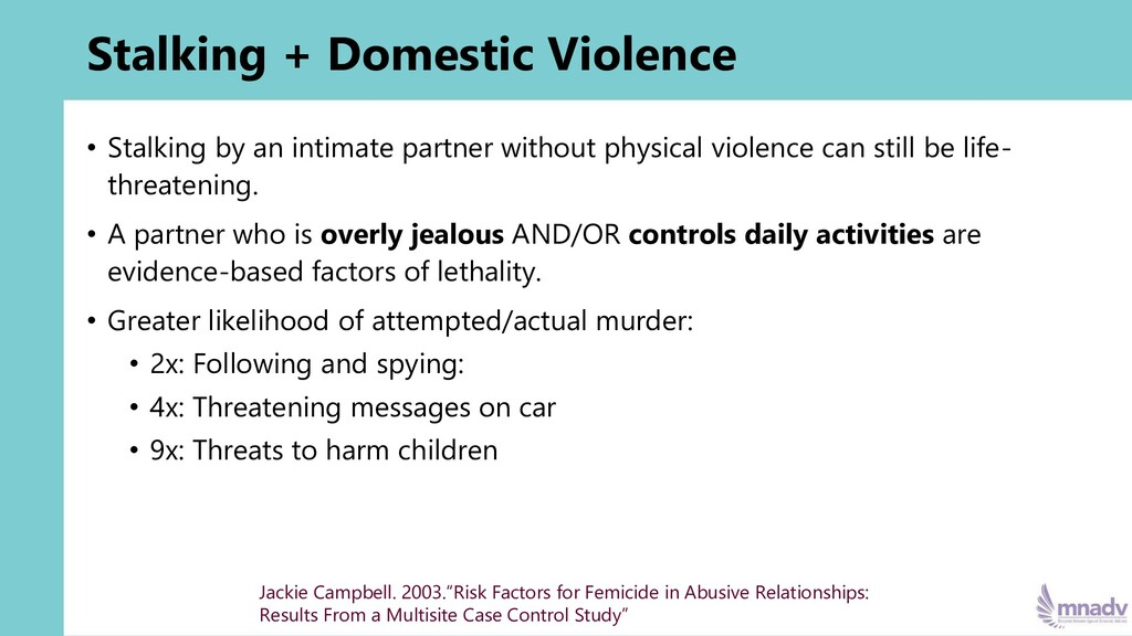 Stalking + Domestic Violence • Stalking by an i...