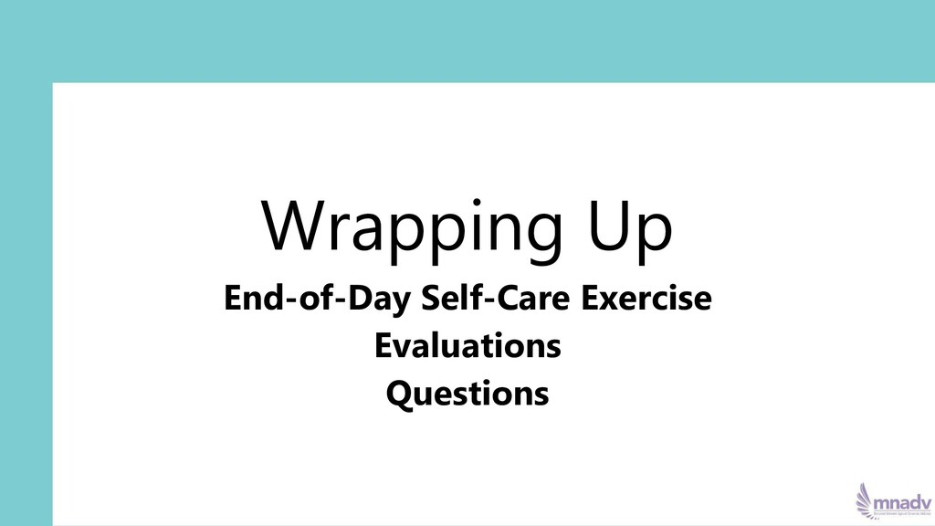 Wrapping Up End-of-Day Self-Care Exercise Evalu...