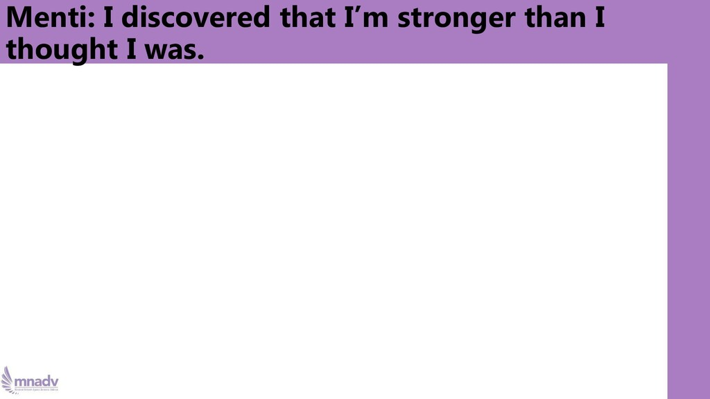 Menti: I discovered that I'm stronger than I th...
