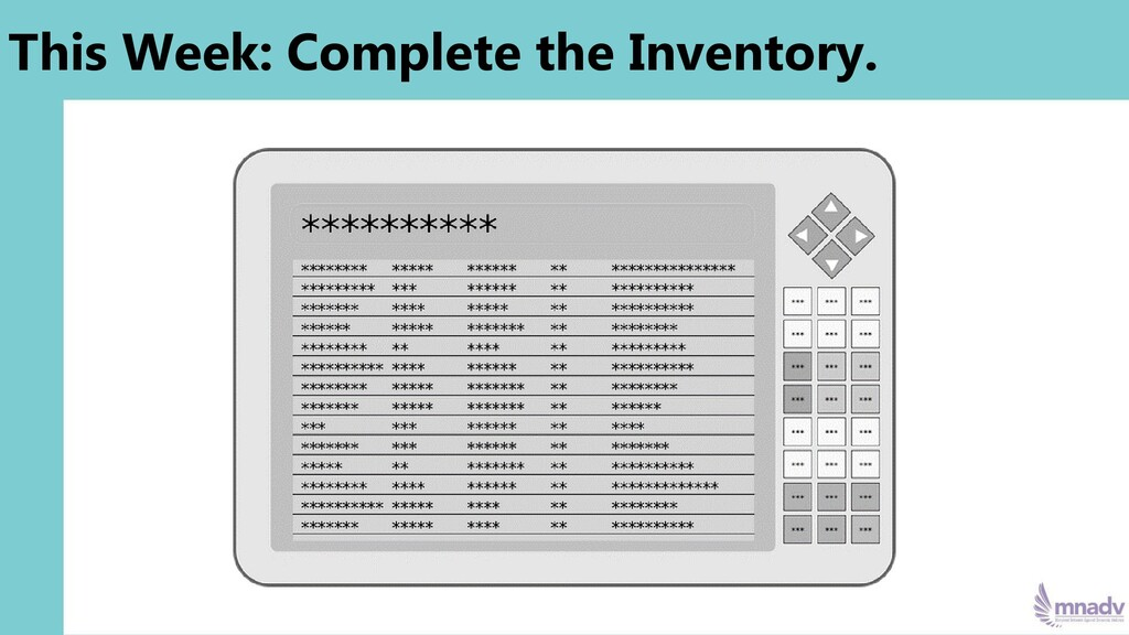 This Week: Complete the Inventory.