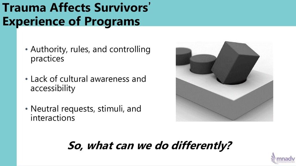 Trauma Affects Survivors' Experience of Program...