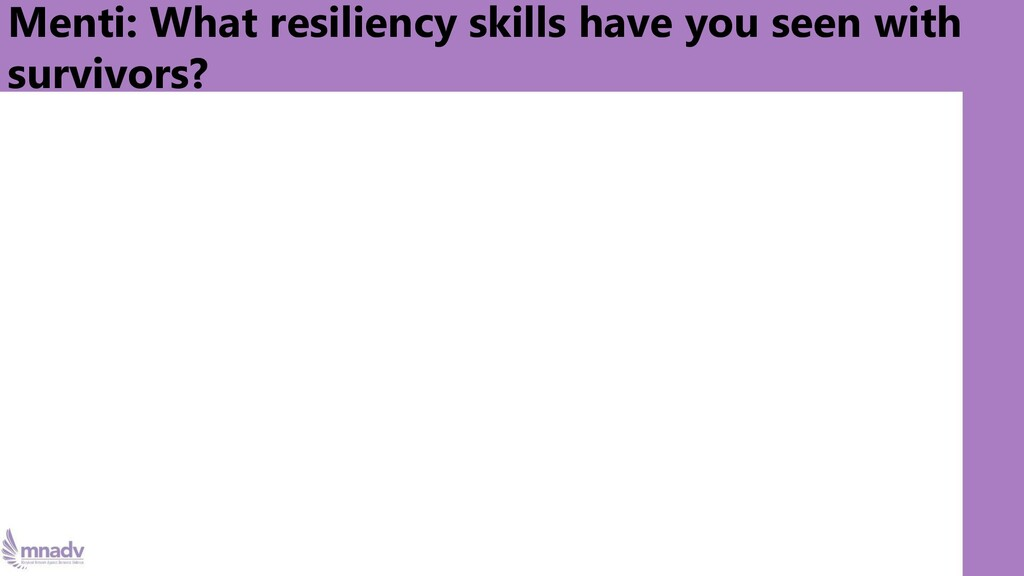 Menti: What resiliency skills have you seen wit...