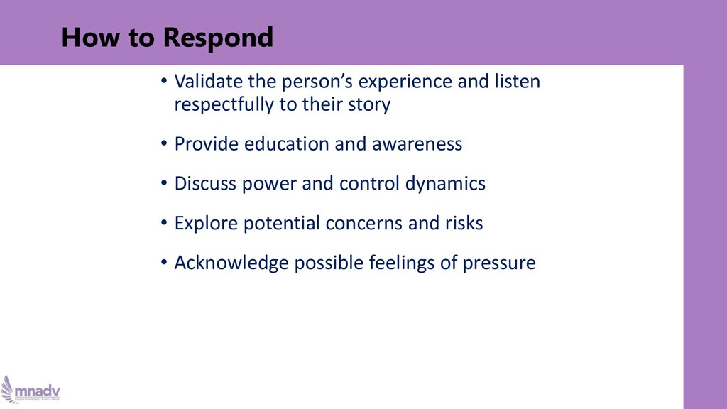 How to Respond • Validate the person's experien...