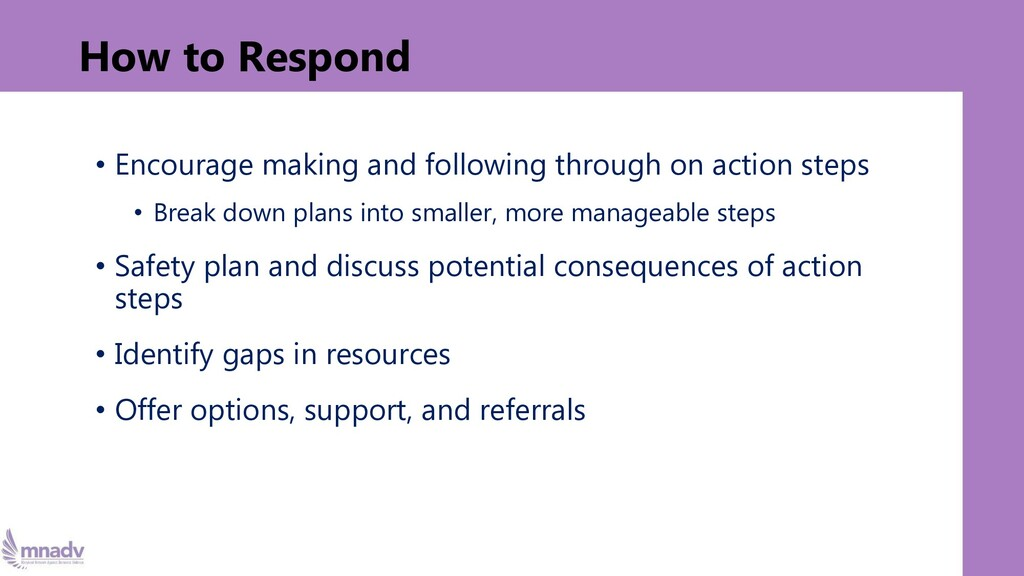 How to Respond • Encourage making and following...