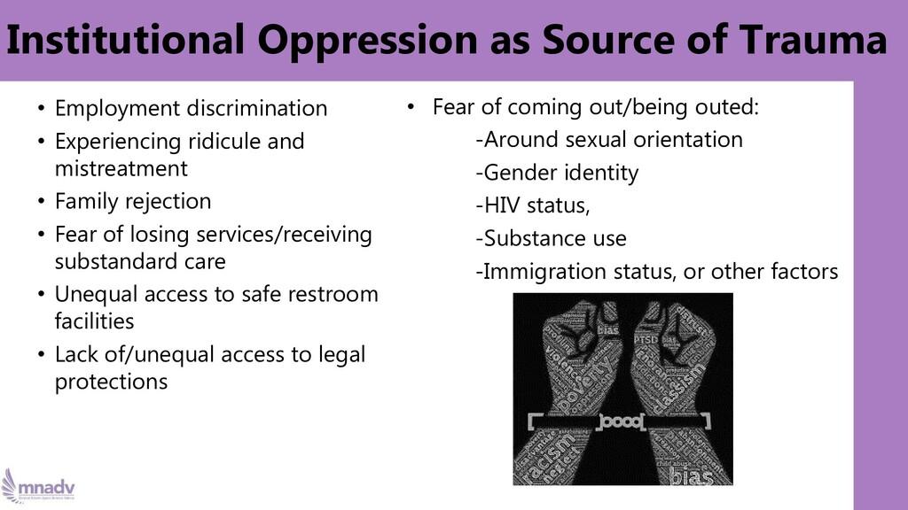 • Employment discrimination • Experiencing ridi...
