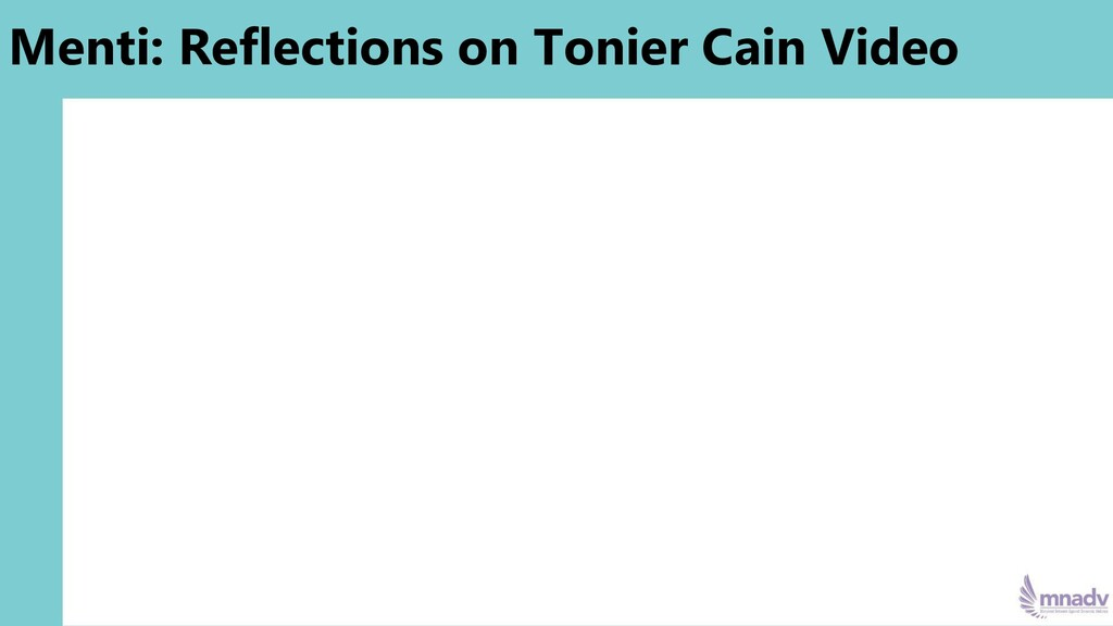 Menti: Reflections on Tonier Cain Video