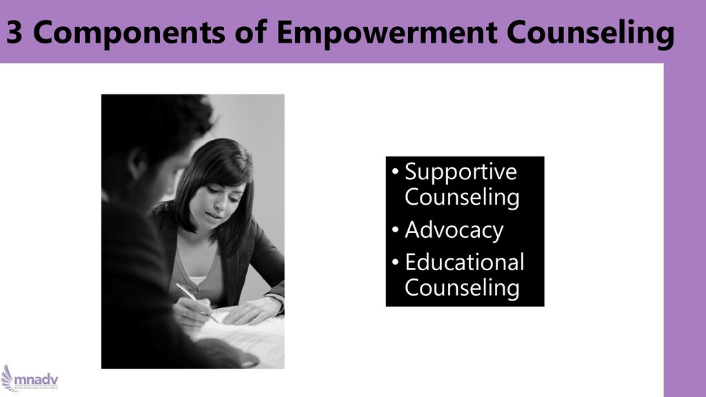 3 Components of Empowerment Counseling • Suppor...