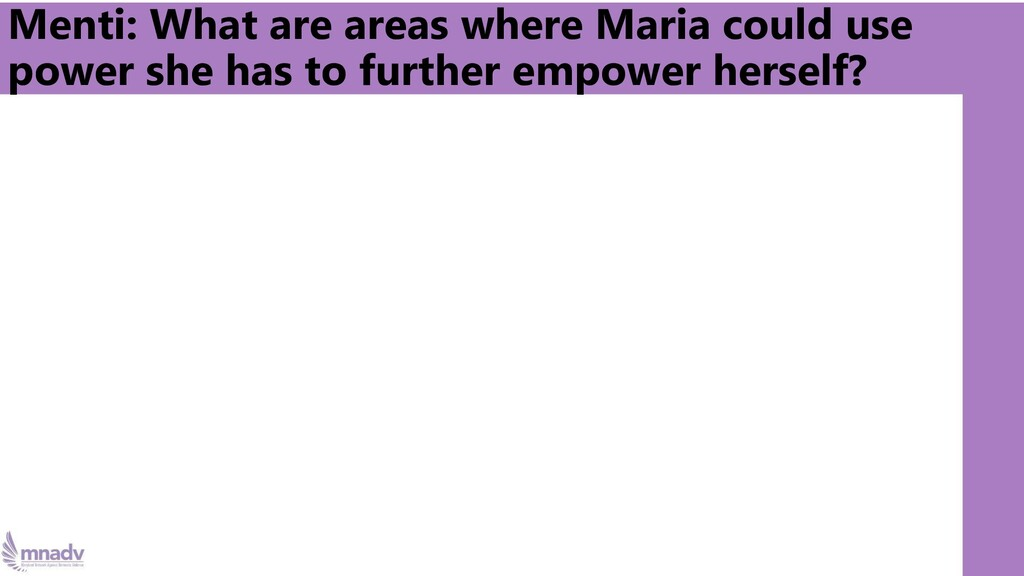 Menti: What are areas where Maria could use pow...