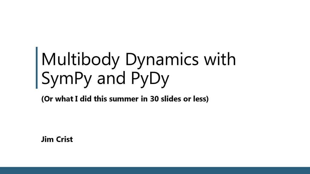 Multibody Dynamics with SymPy and PyDy Jim Cris...