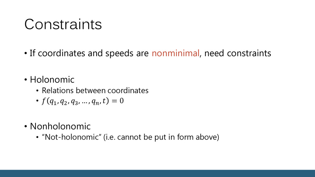 Constraints • If coordinates and speeds are non...