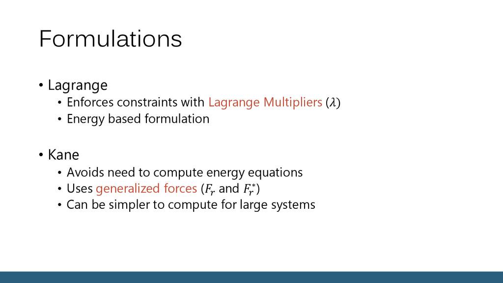 Formulations • Lagrange • Enforces constraints ...