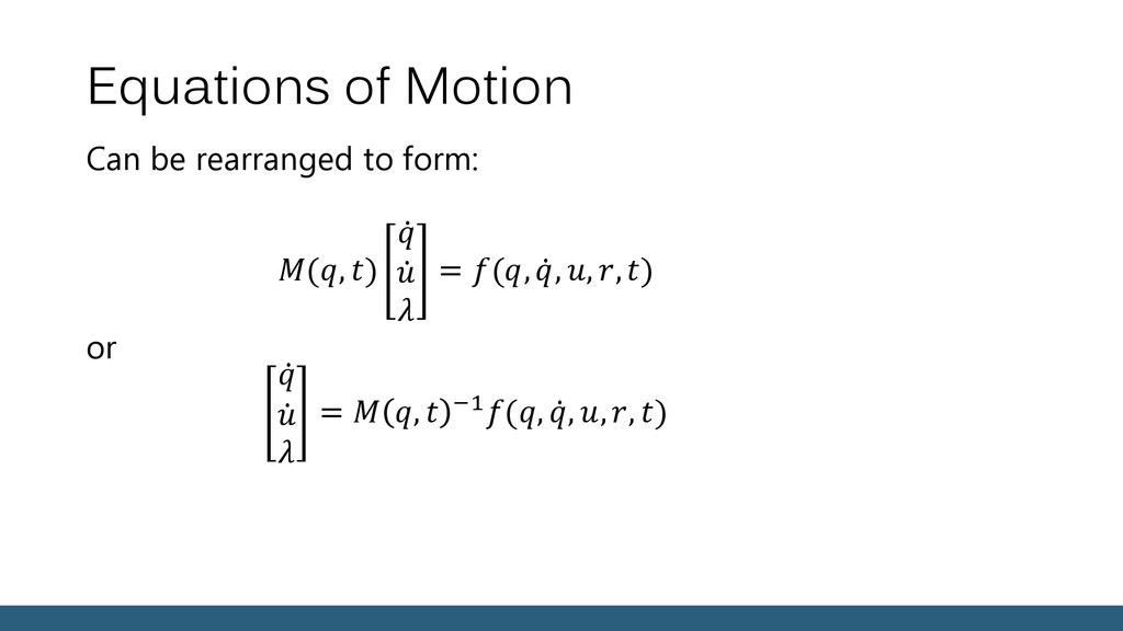 Equations of Motion Can be rearranged to form: ...