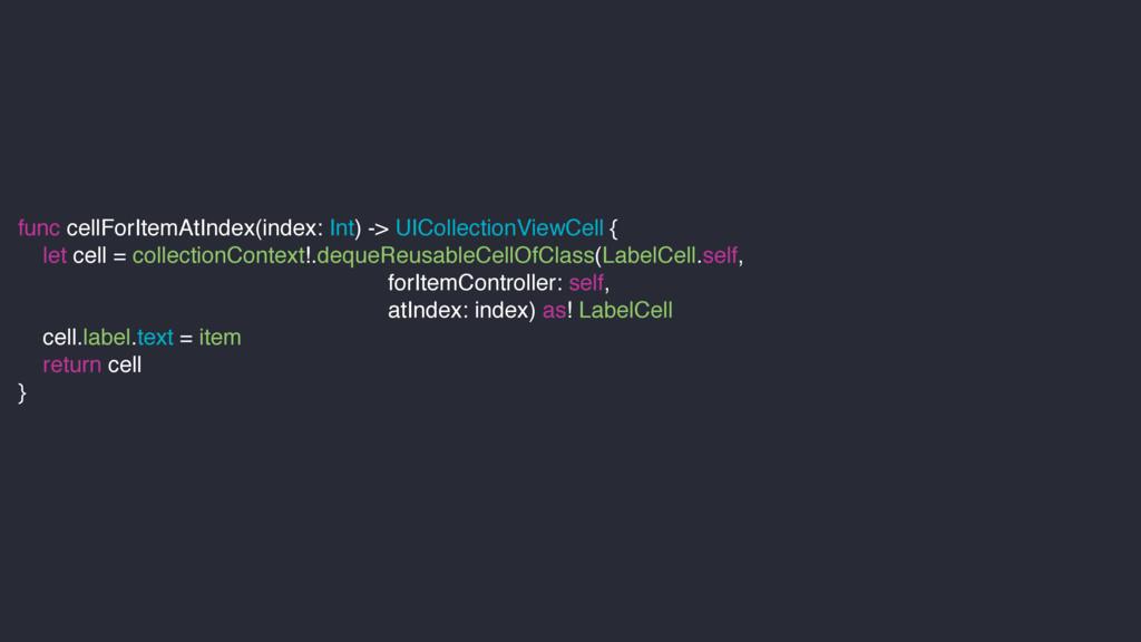 func cellForItemAtIndex(index: Int) -> UICollec...