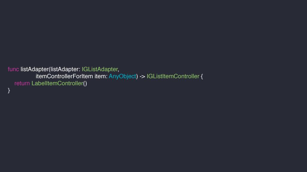 func listAdapter(listAdapter: IGListAdapter, it...