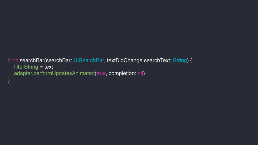 func searchBar(searchBar: UISearchBar, textDidC...