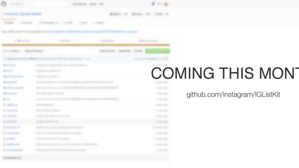 COMING THIS MONT github.com/instagram/IGListKit