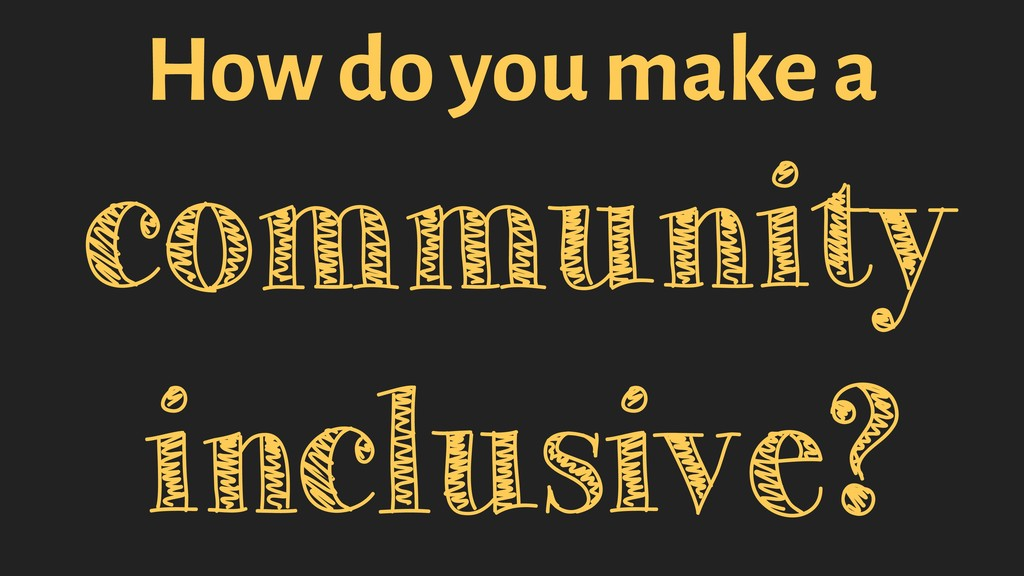 #ffconf @miss_jwo How do you make a community in...