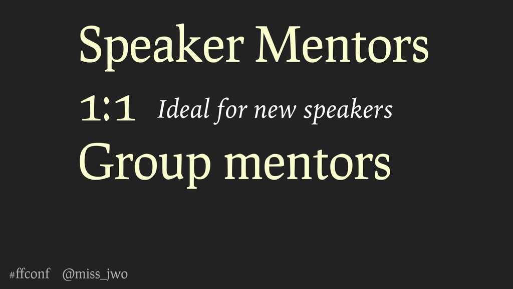 #ffconf @miss_jwo Speaker Mentors 1:1 Group ment...