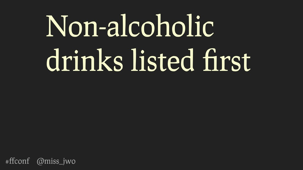 #ffconf @miss_jwo Non-alcoholic drinks listed fir...