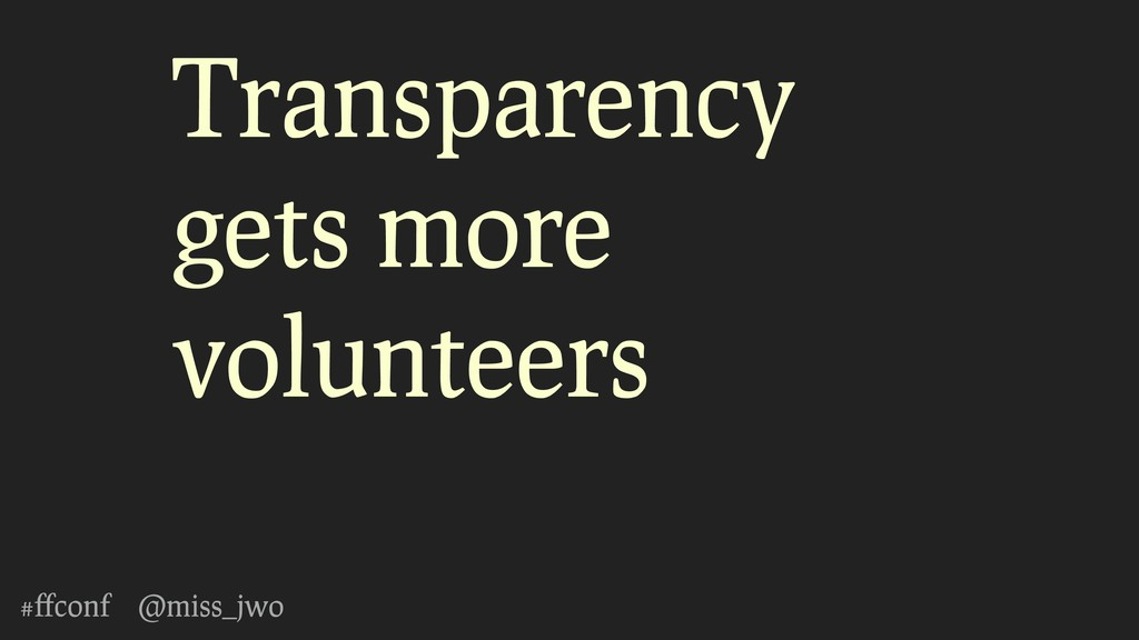 #ffconf @miss_jwo Transparency gets more volunte...