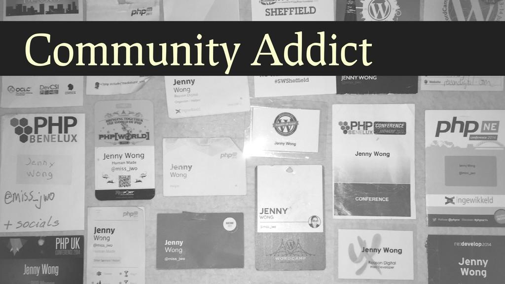Community Addict