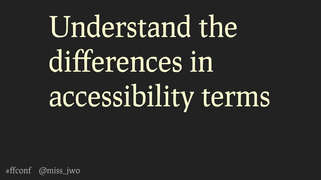 #ffconf @miss_jwo Understand the differences in a...