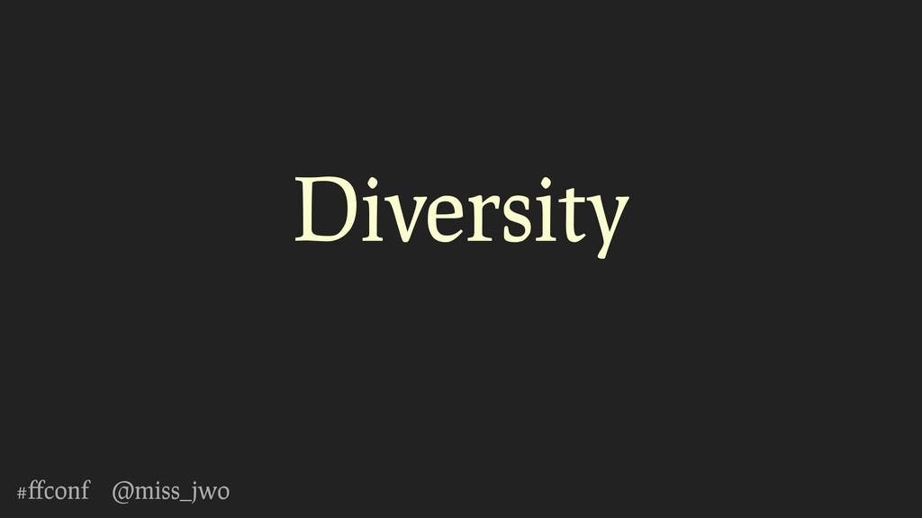 #ffconf @miss_jwo Diversity