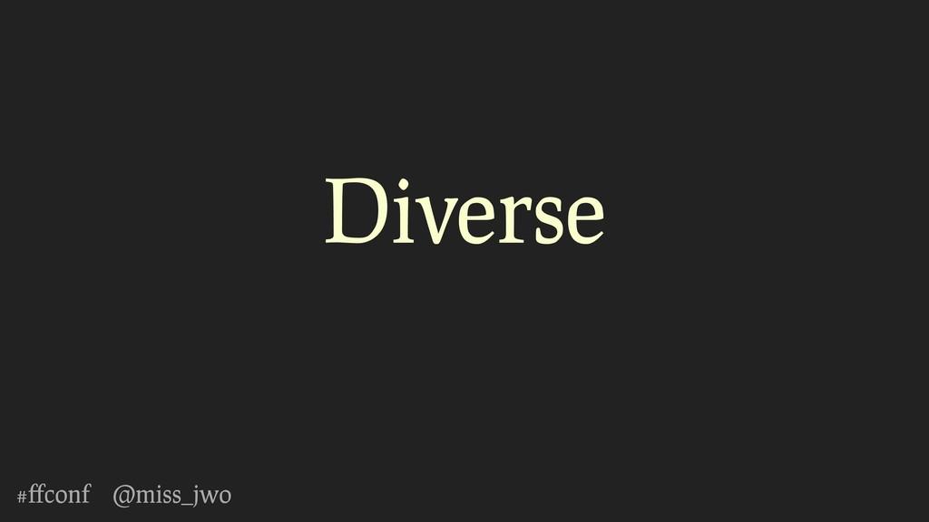 #ffconf @miss_jwo Diverse